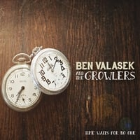 Ben Valasek and the Growlers | Time Waits for No One