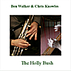 Ben Walker & Chris Knowles: The Holly Bush