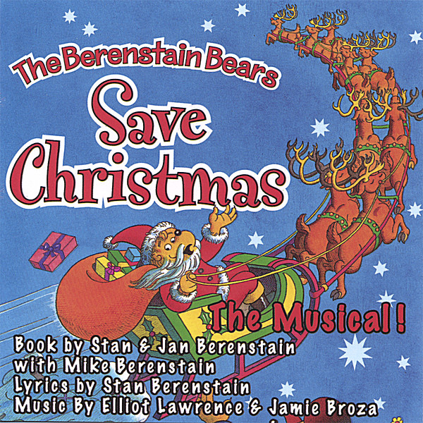 The Bears Who Saved Christmas.The Berenstain Bears The Berenstain Bears Save Christmas The