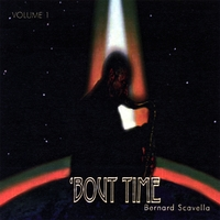 Bernard Scavella | ' Bout Time Volume 1