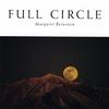 MARGARET BERNSTEIN: Full Circle
