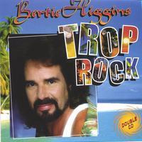 Bertie Higgins: Trop Rock