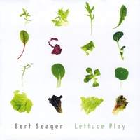 Bert Seager | Lettuce Play