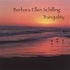 BARBARA ELLEN SCHILLING: Tranquility