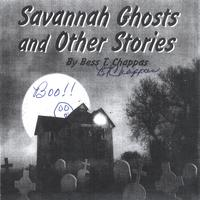 Bess T. Chappas | Savannah Ghosts and Other Stories