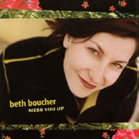 Beth Boucher | Mess You Up