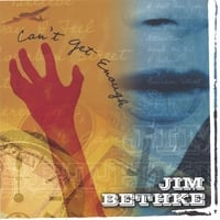 Jim Bethke | Can't Get Enough