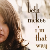 Beth Mckee | I'm That Way