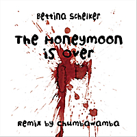 Bettina Schelker | The Honeymoon is over -Chumbawamba Remix