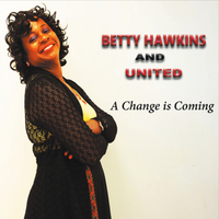 Betty Hawkins and United | A Change Is Coming