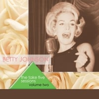 Betty Johnson | Take Five Sessions, Vol. 2