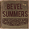 Bevel Summers: Bevel Summers