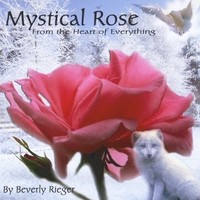 Beverly Rieger | Mystical Rose:Music from the Heart of Everything