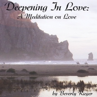 Beverly Rieger | Deepening in Love: A Meditation On Love