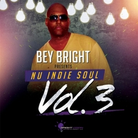 Bey Bright | Nu Indie Soul, Vol. 3 (Bey Bright Presents)