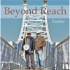 Beyond Reach: Further