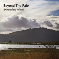 Beyond the Pale | Diminishing Winds