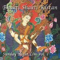 Bhakti Shakti Kirtan | Sunday Night Live, Vol. 1