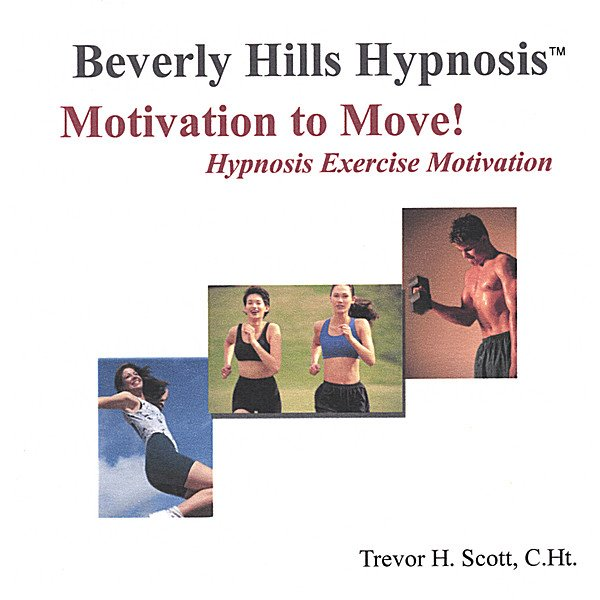 Beverly Hills Hypnosis | Motivation to Move! Hypnosis ...