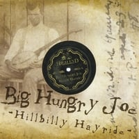 BIG HUNGRY JOE: Hillbilly Hayride