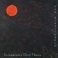 Ken Bierschbach | Somewhere Out There