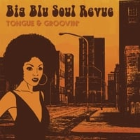 Big Blu Soul Revue | Tongue & Groovin'