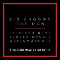Christmas Remix.Big Choowy The Don This Christmas Go Go Remix Cd Baby