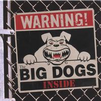 The BIG DOGS | Warning! The Big Dogs Inside
