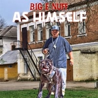 Big E Nuff | As Himself