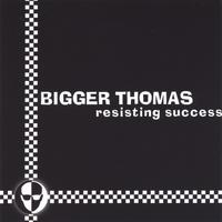 Bigger Thomas | Resisting Success