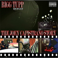 Bigg Tupp Wit 2p's in It | The Joey Capistrano Story