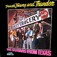 Big Guitars from Texas | Trash, Twang and Thunder