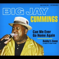 Big Jay Cummings | Can We Ever Go Home Again