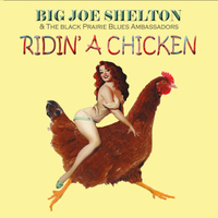 Big Joe Shelton | Ridin' a Chicken
