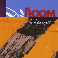 Big Room | No Agreement
