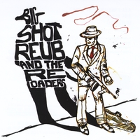 Big Shot Reub and the Reloaders | Roundhouse Blues