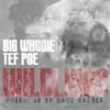 Big Whodie: Wildlings