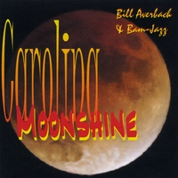 Bill Averbach & Bam-jazz | Carolina Moonshine