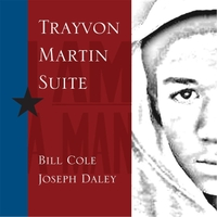 Bill Cole & Joseph Daley | Trayvon Martin Suite