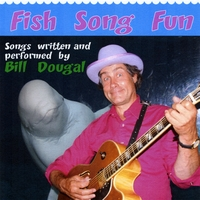 Bill Dougal | Fish Song Fun