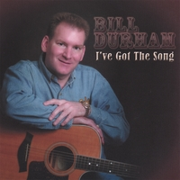 Bill Durham | I've Got The Song