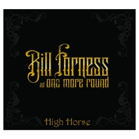 Bill Forness & One More Round | High Horse