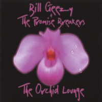 Bill Geezy and The Promise Breakers | The Orchid Lounge