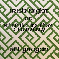 Bill Grogan | Irish Night at Studio in the Country