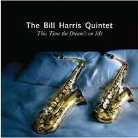 The Bill Harris Quintet | This Time the Dream's On Me