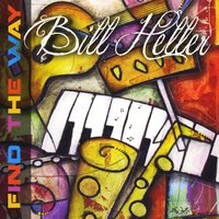 Bill Heller | Find the Way