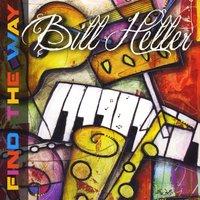 Bill Heller: Find the Way