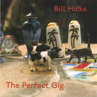 Bill Hicks | The Perfect Gig