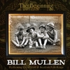 Bill Mullen: The Beginning
