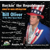 Bill Oliver and the Otter Space Band | Rockin' the Republicans: Songs of Mass Destruction